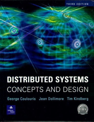 Distributed Systems: Concepts And Design (3Rd Edition)