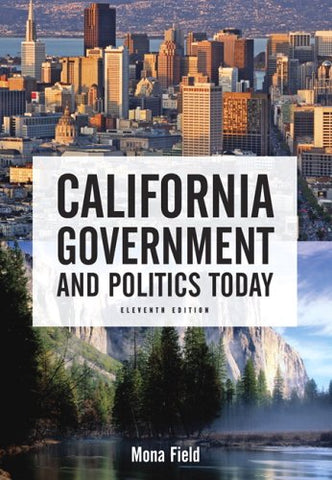 California Government And Politics Today (11Th Edition)