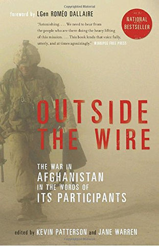 Outside The Wire: The War In Afghanistan In The Words Of Its Participants