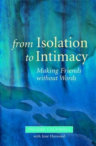 From Isolation To Intimacy: Making Friends Without Words