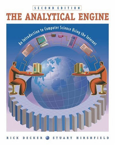 The Analytical Engine: An Introduction To Computer Science Using The Internet, Second Edition: An Introduction To Computer Science Using The Internet (With Cd-Rom)