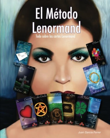 El Mtodo Lenormand: Todo Sobre Las Cartas Lenormand (Spanish Edition)