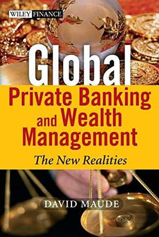 Global Private Banking And Wealth Management: The New Realities