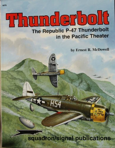 Thunderbolt, The Republic P-47 In The Pacific Theater - Aircraft Specials Series (6079)