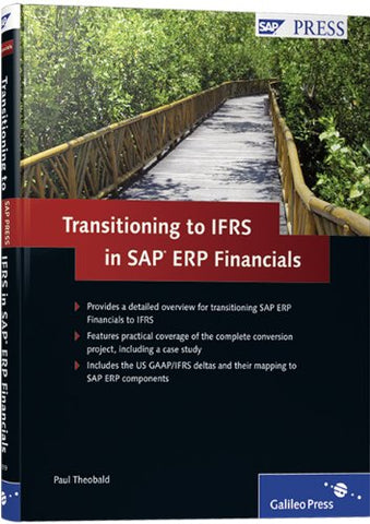 Transitioning To Ifrs In Sap Erp Financials: Get Your Sap Erp Financials System Ready For Ifrs Compliance