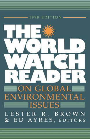 The World Watch Reader On Global Environmental Issues