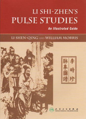 Li Shi-Zhen'S Pulse Studies - An Illustrated Guide