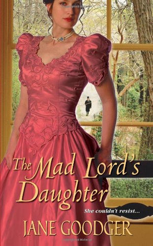 The Mad Lord'S Daughter (Lords And Ladies Series)