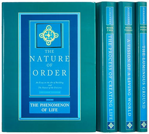 The Nature Of Order: An Essay On The Art Of Building And The Nature Of The Universe (4 Volume Set)