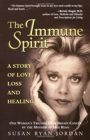 The Immune Spirit: A Story Of Love, Loss And Healing
