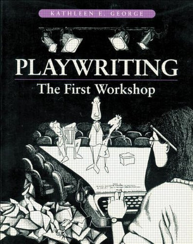 Playwriting: The First Workshop
