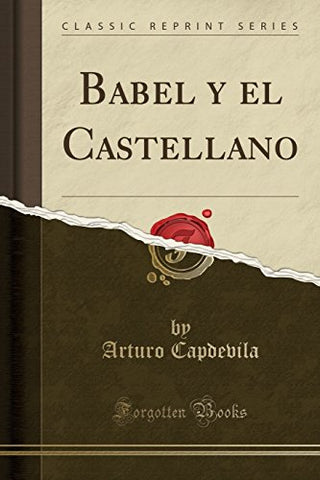 Babel Y El Castellano (Classic Reprint) (Spanish Edition)