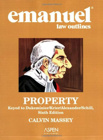 Emanuel Law Outlines: Property, Dukeminier/Krier Edition