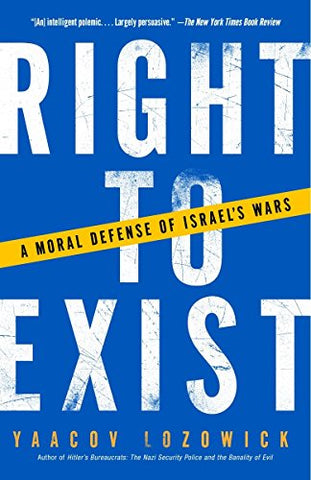 Right To Exist: A Moral Defense Of Israel'S Wars