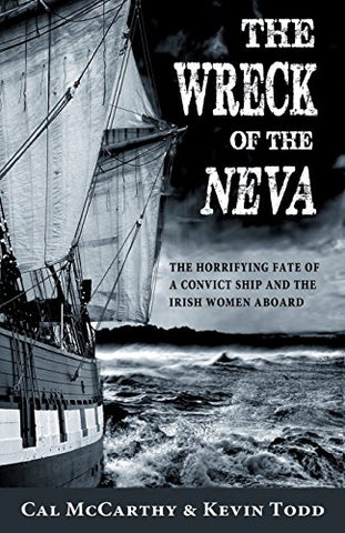 The Wreck Of The Neva: The Horrifying Fate Of A Convict Ship And The Irish Women Aboard