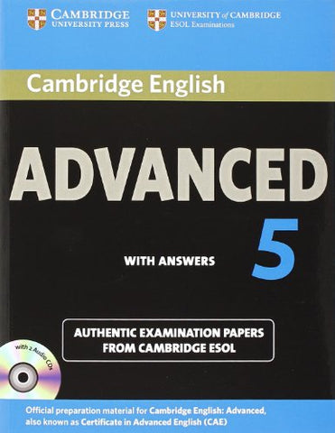 Cambridge English Advanced 5 Self-Study Pack (Student'S Book With Answers And Audio Cds (2)): Authentic Examination Papers From Cambridge Esol (Cae Practice Tests)