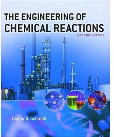 The Engineering Of Chemical Reactions (Topics In Chemical Engineering)