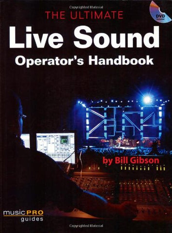 The Ultimate Live Sound Operator'S Handbook (Hal Leonard Music Pro Guides)