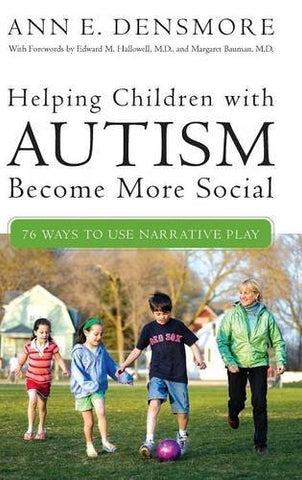 Helping Children With Autism Become More Social: 76 Ways To Use Narrative Play