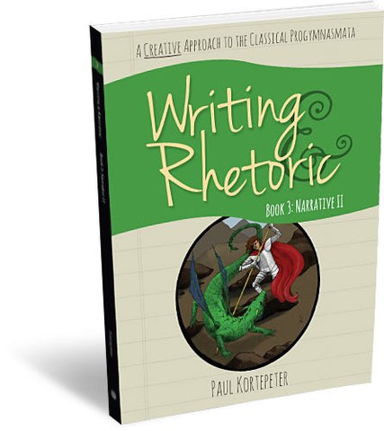 Writing & Rhetoric Book 3: Narrative Ii - Student Edition
