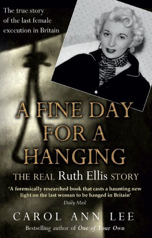 A Fine Day For A Hanging: The Ruth Ellis Story