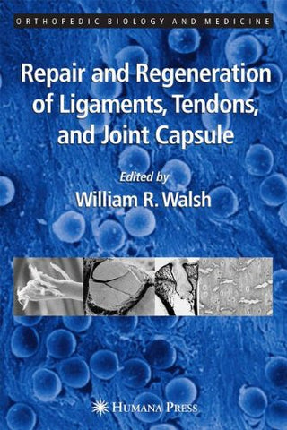 Repair And Regeneration Of Ligaments, Tendons, And Joint Capsule (Orthopedic Biology And Medicine)