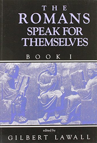 The Romans Speak For Themselves Book 1
