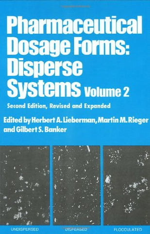 Pharmaceutical Dosage Forms, Vol. 2 (Pharmaceutical Dosage Forms-Disperse)