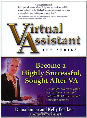 Virtual Assistant, The Series: Become A Highly Successful, Sought After Va