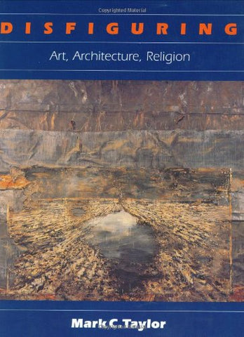 Disfiguring: Art, Architecture, Religion (Religion And Postmodernism)