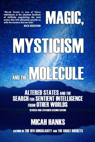 Magic, Mysticism And The Molecule: Altered States And The Search For Sentient Intelligence From Other Worlds
