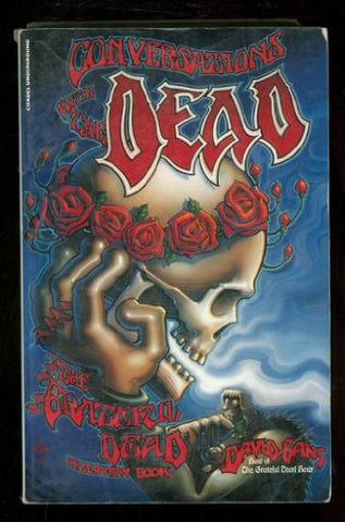 Conversations With The Dead: The Grateful Dead Interview Book (Citadel Underground Series)