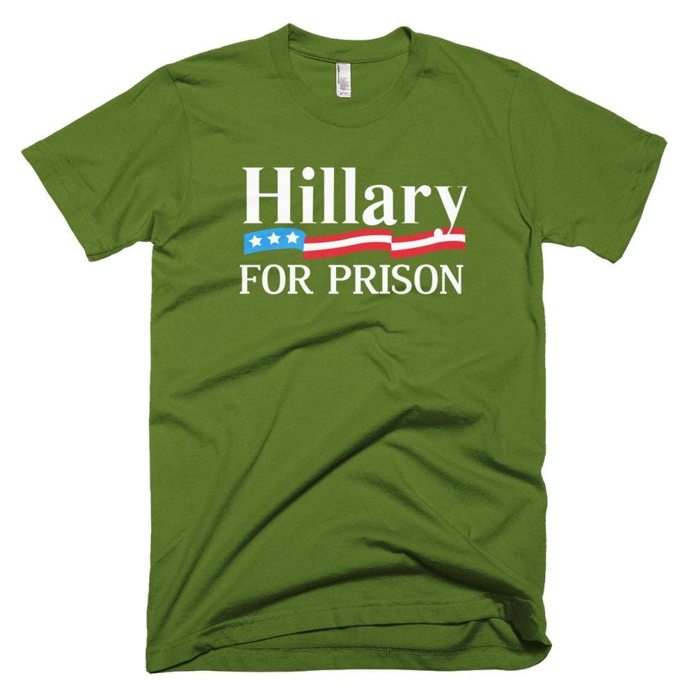 Hillary For Prison *MADE IN THE USA* Unisex T-shirt - Olive / XS