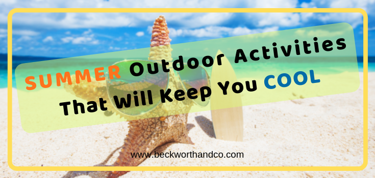 Summer Outdoor Activities That Will Keep You Cool