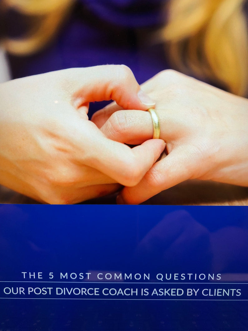 The 5 Most Common Questions Our Post Divorce Coach is Asked By Clients