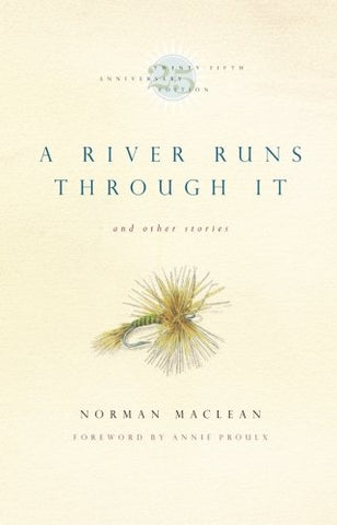 A River Runs through It and Other Stories, Twenty-fifth Anniversary Edition
