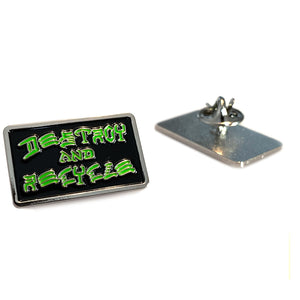 Destroy and Recycle Pin