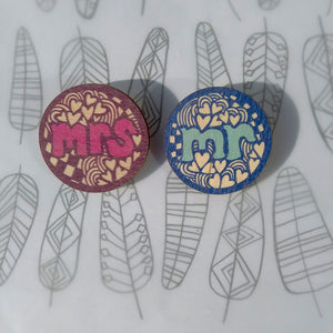 Mr & Mrs wooden circular Brooches