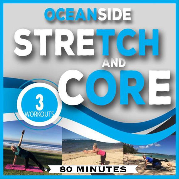 Ocean Side Stretch and Core THREE WORKOUTS