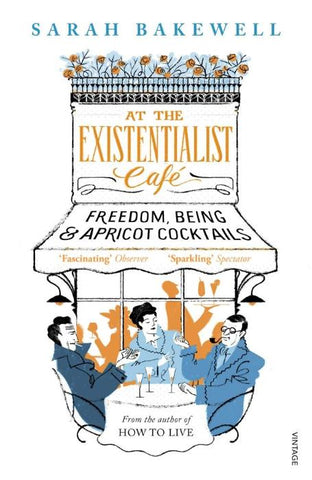 At the Existentialist Cafe: Freedom, Being and Appricot Cocktails
