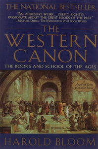 The Western Canon: The Books and Schools of the Ages