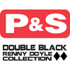 P&S Double Black Renny Doyle Collection