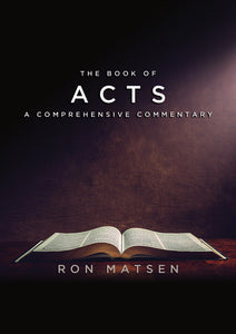 Acts: A Comprehensive Commentary by Ron Matsen