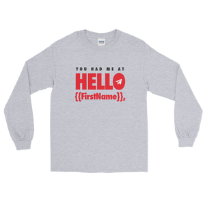 You Had Me at Hello {{FirstName}} (Long Sleeve)