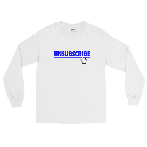 Unsubscribe (Long Sleeve)