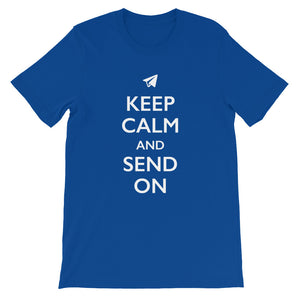 Keep Calm and Send On (Unisex)