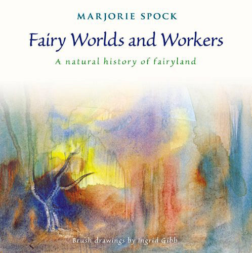 Fairy Worlds and Workers by Marjorie Spock