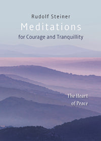 Meditations for Courage and Tranquillity-Rudolf Steiner