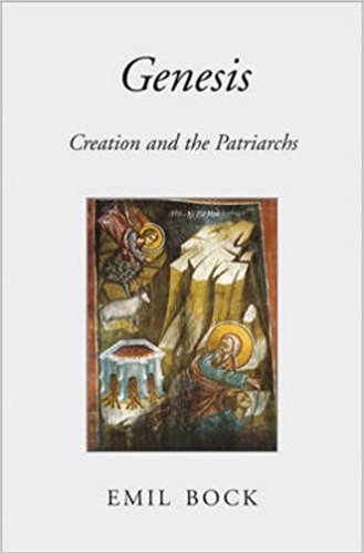 Genesis: Creation and the Patriarchs by Emil Bock