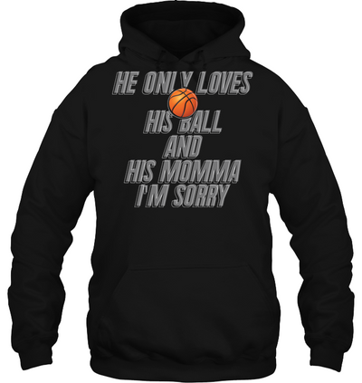 He Only Loves His Basketball and His Momma v1